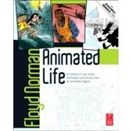 Animated Life: A Lifetime of tips, tricks, techniques and stories from an animation Legend by Norman; Floyd, 9780240818054