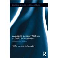 Managing Currency Options in Financial Institutions: Vanna-Volga method by Lam; Yat-Fai, 9781138778054