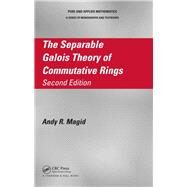 The Separable Galois Theory of Commutative Rings, Second Edition by Magid; Andy R., 9781482208054