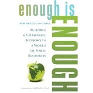 Enough Is Enough: Building a Sustainable Economy in a World of Finite Resources by Dietz, Rob; O'Neill, Dan; Daly, Herman, 9781609948054