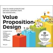 Value Proposition Design: How to Create Products and Services Customers Want by Osterwalder, Alexander; Pigneur, Yves; Bernarda, Greg; Smith, Alan, 9781118968055