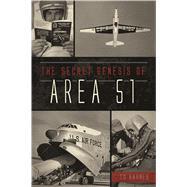 The Secret Genesis of Area 51 by Barnes, T. D., 9781467138055