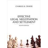 Effective Legal Negotiation and Settlement 2016 by Craver, Charles B., 9781632848055
