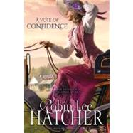 Vote of Confidence, A by Robin Lee Hatcher, Bestselling Author of When Love Blooms, 9780310258056