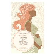 Cognitive Behavioral Therapy for Perinatal Distress by Wenzel; Amy, 9780415508056