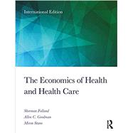 The Economics of Health and Health Care by Folland; Sherman, 9781138208056