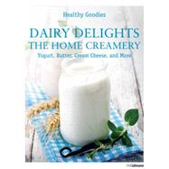Dairy Delights: The Home Creamery by Huber, Heidi, 9783848008056