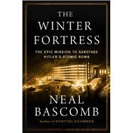 The Winter Fortress by Bascomb, Neal, 9780544368057