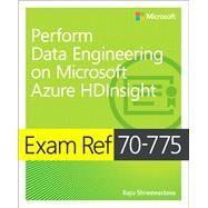 Exam Ref 70-775 Perform Data Engineering on Microsoft Azure HDInsight by Shreewastava, Raju; Klein, Scott, 9781509308057