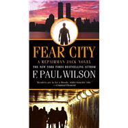 Fear City by Wilson, F. Paul, 9780765368058