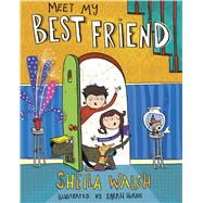 Meet My Best Friend by Walsh, Sheila; Horne, Sarah, 9781433688058