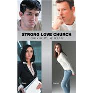 Strong Love Church by Allison, Calvin W., 9781504968058