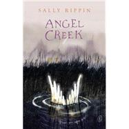 Angel Creek by Rippin, Sally, 9781921758058