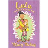 Lulu and the Cat in the Bag by McKay, Hilary; Lamont, Priscilla, 9780807548059