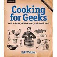 Cooking for Geeks: Real Science, Great Cooks, and Good Food by Potter, Jeff, 9781491928059