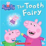 The Tooth Fairy (Peppa Pig) by Scholastic, 9780545468060