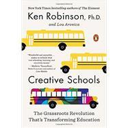Creative Schools by Robinson, Ken; Aronica, Lou, 9780143108061
