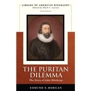 Puritan Dilemma The Story of John Winthrop (Library of American Biography Series), The by Morgan, Edmund S., 9780321478061