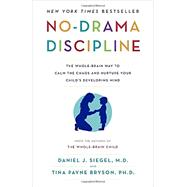 No-Drama Discipline by SIEGEL, DANIEL J.BRYSON, TINA PAYNE, 9780345548061