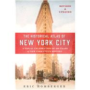 The Historical Atlas of New York City, Third Edition A Visual Celebration of 400 Years of New York City's History by Homberger, Eric, 9781250098061