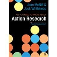 All You Need to Know About Action Research by Jean McNiff, 9781412908061