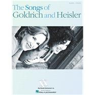 The Songs of Goldrich and Heisler: Piano / Vocal by Heisler, Marcy (COP); Goldrich, Zina (COP), 9781480398061