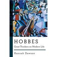 Hobbes: Great Thinkers on Modern Life by Dawson, Hannah, 9781605988061