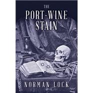 The Port-wine Stain by Lock, Norman, 9781942658061