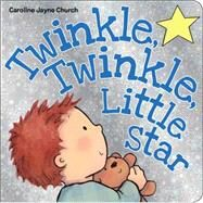 Twinkle, Twinkle, Little Star by Church, Caroline Jayne, 9780545518062