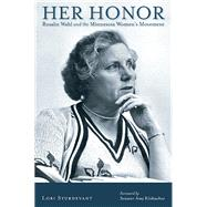 Her Honor: Rosalie Wahl and the Minnesota Women's Movement by Sturdevant, Lori; Klobuchar, Amy, 9780873518062