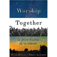 Worship Together in Your Church As in Heaven by Davis, Josh; Lerner, Nikki, 9781426788062