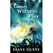 Games Wizards Play by Duane, Diane, 9780547418063