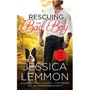 Rescuing the Bad Boy by Lemmon, Jessica, 9781455558063