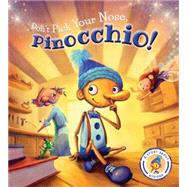 Don't Pick Your Nose, Pinocchio!: A Story About Hygiene by Smallman, Steve; Price, Neil, 9781609928063