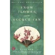 Snow Flower and the Secret Fan by SEE, LISA, 9780812968064