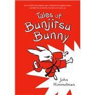 Tales of Bunjitsu Bunny by Himmelman, John; Himmelman, John, 9781250068064
