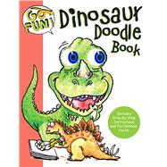 Go Fun! Dinosaur Doodle Book by Andrews McMeel Publishing LLC, 9781449468064