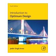 Introduction to Optimum Design by Arora, Jasbir, 9780128008065