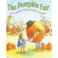 The Pumpkin Fair by Bunting, Eve, 9780756908065