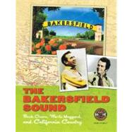 The Bakersfield Sound: Buck Owens, Merle Haggard and California Country by Country Music Hall of Fame, 9780915608065