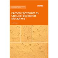 Carbon Footprints as CulturalûEcological Metaphors by Girvan; Anita, 9781138658066