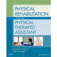 Physical Rehabilitation for the Physical Therapist Assistant by Cameron, Michelle H., 9781437708066
