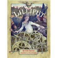 Lilliput by Gayton, Sam; Ratterree, Alice, 9781561458066