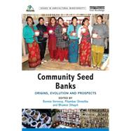 Community Seed Banks: Origins, Evolution and Prospects by Vernooy; Ronnie, 9780415708067