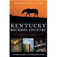 Kentucky Bourbon Country by Reigler, Susan; Peachee, Carol; Spaulding, Pam, 9780813168067
