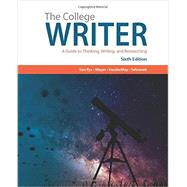 The College Writer A Guide to Thinking, Writing, and Researching by Van Rys, John; Meyer, Verne; VanderMey, Randall; Sebranek, Patrick, 9781305958067
