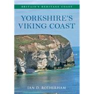 Yorkshire's Viking Coast by Rotherham, Ian D., 9781445618067