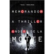 MemoRandom A Thriller by De La Motte, Anders, 9781476788067