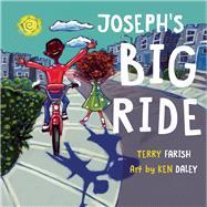 Joseph's Big Ride by Farish, Terry; Daley, Ken, 9781554518067