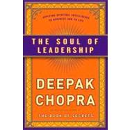 The Soul of Leadership by Chopra, Deepak, 9780307408068